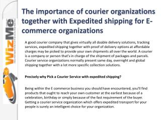 The importance of courier organizations together with Expedited shipping for E-commerce organizations