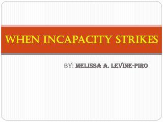 When incapacity strikes