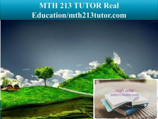 MTH 213 TUTOR Real Education/mth213tutor.com
