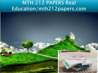 MTH 212 PAPERS Real Education/mth212papers.com