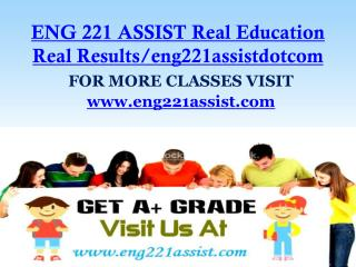 ENG 221 ASSIST Real Education Real Results/eng221assistdotcom