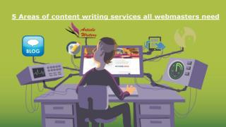 5 Areas of content writing services all webmasters need
