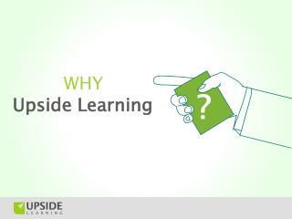Why Upside Learning