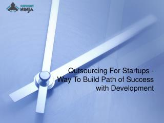 Outsourcing For Startups - Way To Build Path of Success with Development