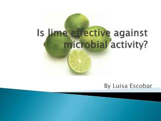Is lime effective against microbial activity