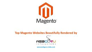 Top Magento Websites Beautifully Rendered by webguru-india.com