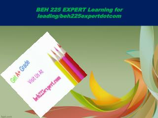 BEH 225 EXPERT Learning for leading/beh225expertdotcom