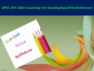 BPA 301 EDU Learning for leading/bpa301edudotcom