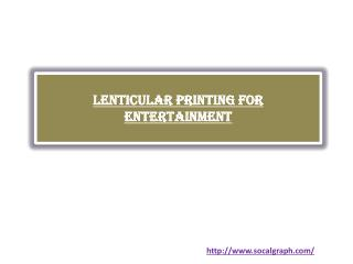 Lenticular Printing for Entertainment