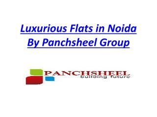 Luxurious Flats in Noida By Panchsheel Group