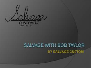 Salvage with bob taylor ppt