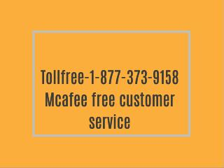 Call -1-877-373-9158 Mcafee toll free