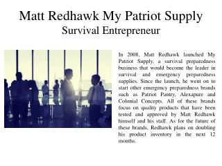 Matt Redhawk My Patriot Supply - Survival Entrepreneur