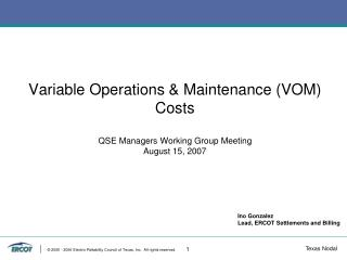 Variable Operations  Maintenance VOM Costs  QSE Managers Working Group Meeting August 15, 2007