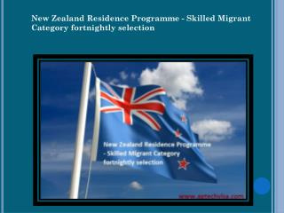 New Zealand Residence Programme - Skilled Migrant Category fortnightly selection