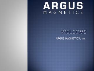 ARGUS MAGNETICS, Inc