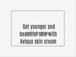 Get younger and beautiful skin with Aviqua skin cream