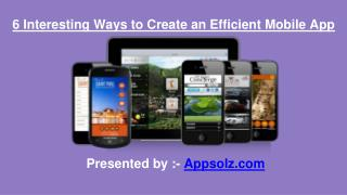 6 Interesting Ways to Create an Efficient Mobile App