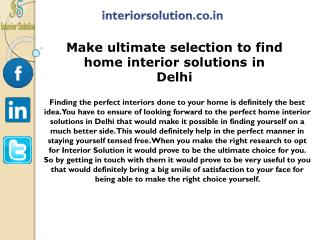 Make ultimate selection to find home interior solutions in Delhi