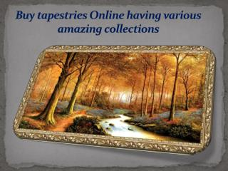 Buy tapestries Online having various amazing collections