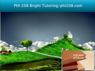 PHI 208 Bright Tutoring/phi208.com