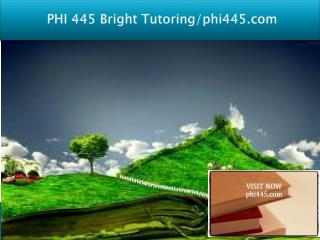 PHI 445 Bright Tutoring/phi445.com