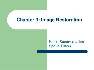 Chapter 3: Image Restoration