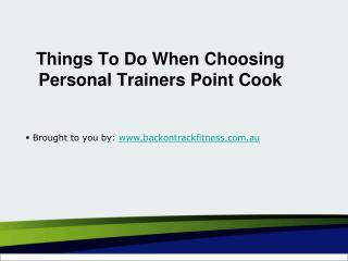Things To Do When Choosing Personal Trainers Point Cook