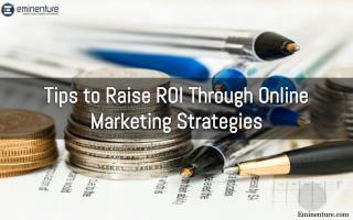 Tips to Raise ROI Through Online Marketing Strategies