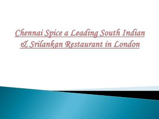 Chennai Spice a Leading South Indian & Srilankan Restaurant in London