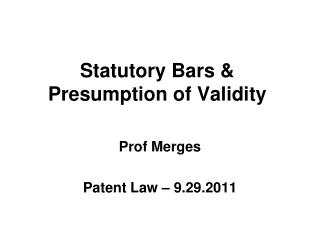 Statutory Bars  Presumption of Validity