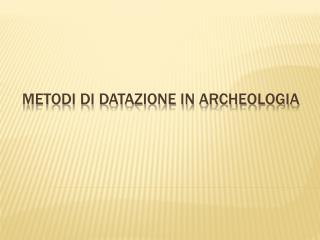 metodi di datazione in archeologia
