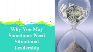 Why You May Sometimes Need Situational Leadership