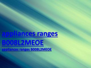 appliances ranges B008L2MEOE