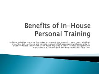 Benefits of In-House Personal Training
