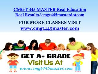 CMGT 445 MASTER Real Education Real Results/cmgt445masterdotcom