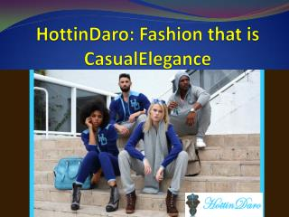 HottinDaro: Fashion that is CasualElegance
