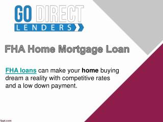 Go Direct Lenders - FHA Home Mortgage Loan