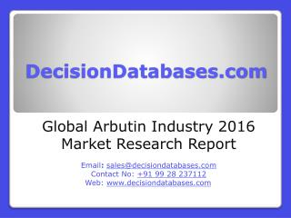 Arbutin Market Analysis 2016 Development Trends