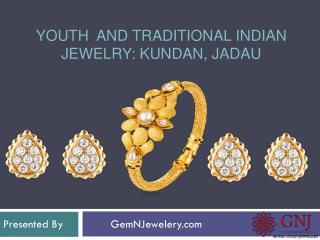 Youth And Traditional Indian Jewelry: Kundan, Jadau