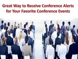 Great Way to Receive Conference Alerts for Your Favorite Con