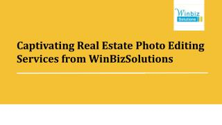 Captivating Real Estate Photo Editing Services from WinBizSolutions