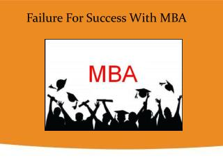 Failure For Success With MBA