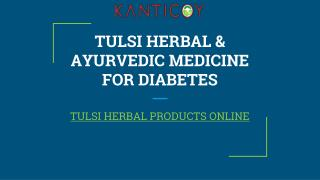 TULSI HERBAL & AYURVEDIC MEDICINE FOR DIABETES
