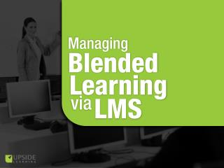 Managing Blended Learning Via LMS