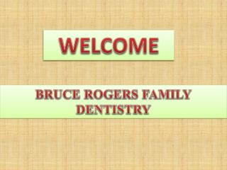 Are you looking for an experienced Family Dentist?