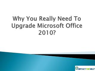 Why You Really Need To Upgrade Microsoft Office 2010?