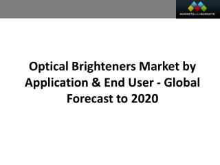 Optical Brighteners Market worth 1.05 Billion USD by 2020