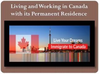 Living and Working in Canada with its Permanent Residence