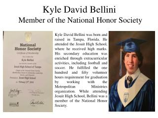 Kyle David Bellini Member of the National Honor Society